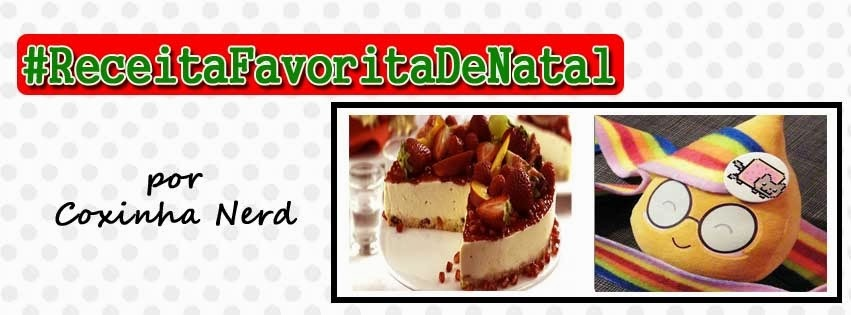 #ReceitaFavoritaDeNatal - por Coxinha Nerd