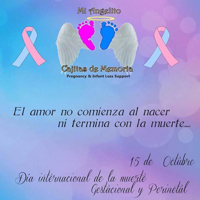 15 DE OCTUBRE: DIA INTERNCIONAL DE LA MUERTE GESTACIONAL, PERINATAL Y NEONATAL