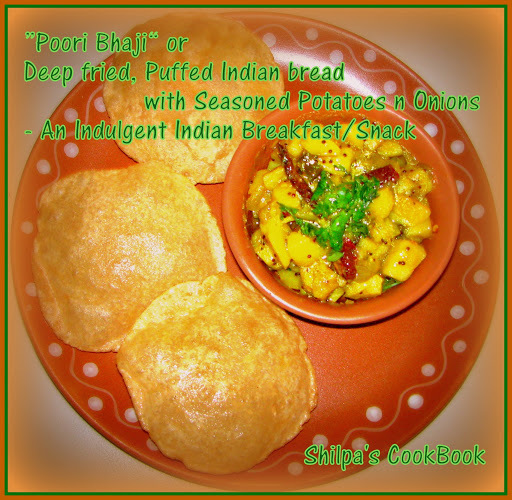 """Poori Bhaji"" - Deep fried Puffed Indian Bread with Seasoned Potatoes n Onions - An Indulgent Indian Breakfast/Snack"
