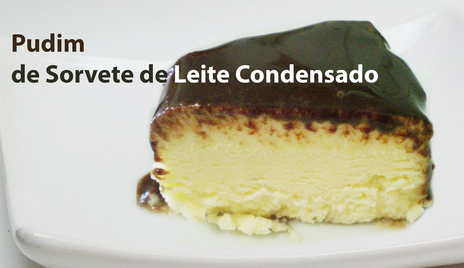 Pudim de Sorvete de Leite Condensado com Calda de chocolate