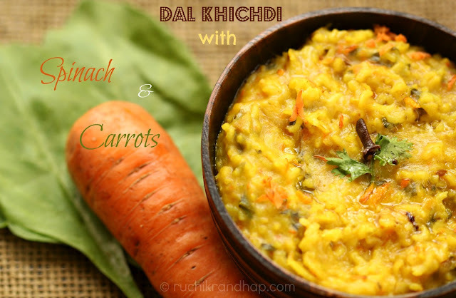 Dal Khichdi (Lentil Porridge) with Spinach & Carrots - A Complete Meal