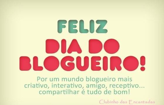 Hoje é o Dia do Blogueiro!!!