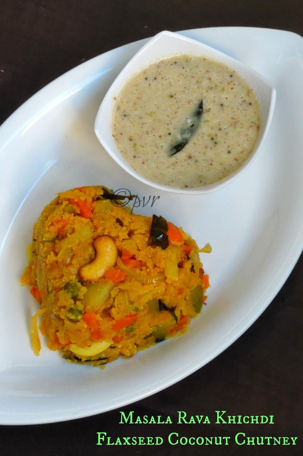 Masala Rava Khichdi & Flaxseed Coconut Chutney
