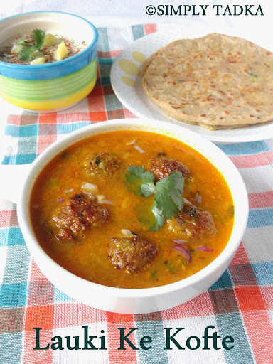 Lauki Ke Kofte| Lauki Kofta Curry| Bottle Gourd Recipes