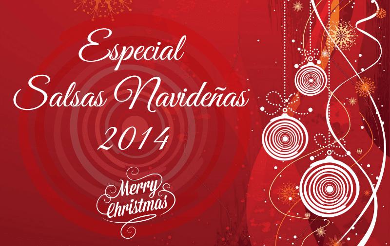 Salsas recomendadas para estas Fiestas Navideñas - 2014