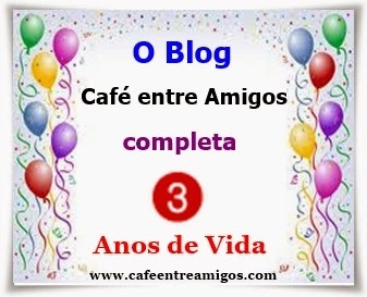 3 Anos do Blog Café entre Amigos