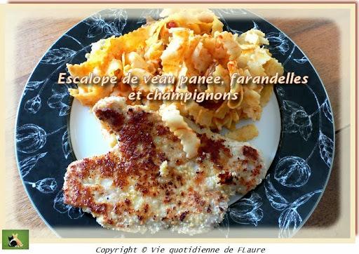 Escalope de veau panée, farandelles et champignons