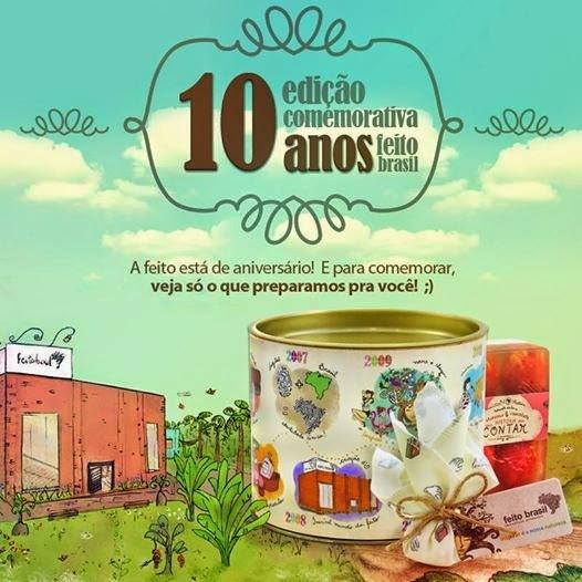 Feito Brasil comemora 10 anos de pura inspiração e quem ganha o presente é você!