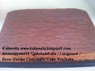 Grunnoppskrift Sjokoladekake i Langpanne / Basic Recipe Chocolate Cake Traybake