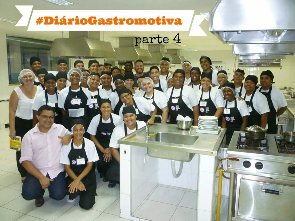 #DiárioGastromotiva - parte 4