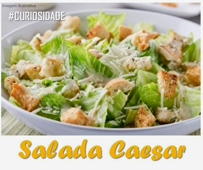 [CURIOSIDADE] O que você precisa saber sobre a Salada Caesar