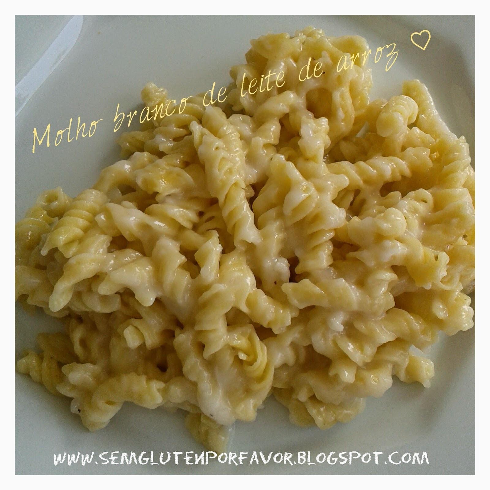 Receita de hoje: molho branco de leite de arroz