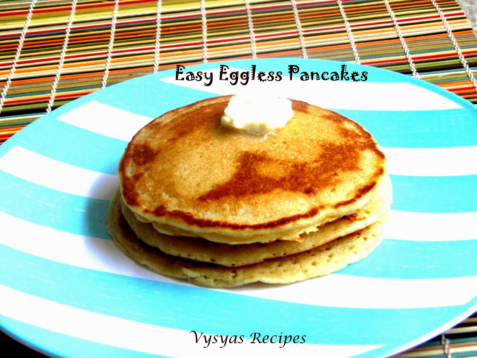Eggless Pancake Recipe -  Easy Spongy  Fluffy  Pancakes  - With step wise Pictures