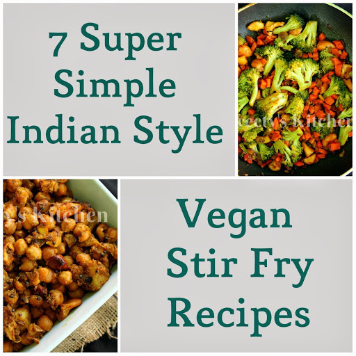 7 Super Simple Indian Style Vegan Stir Fry Recipes