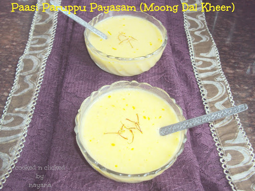 Paasi Paruppu Payasam ( Moong Daal Kheer for Tamizhar Samayal )