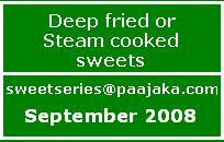 Announcing Sweet series - Deep fried or steam cooked sweets and round up of Sweet series - Chikki and laddu