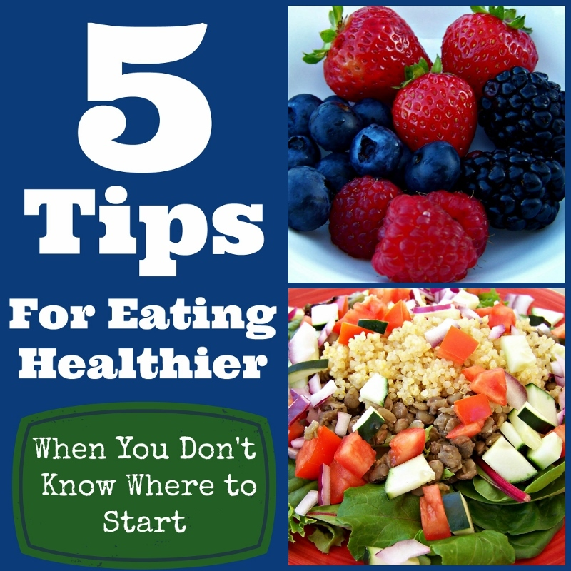 5 Tips for Eating Healthy