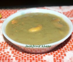Jackfruit payasam or kheer recipe