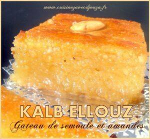 Kalb el louz, mes recettes ramadan chez vous