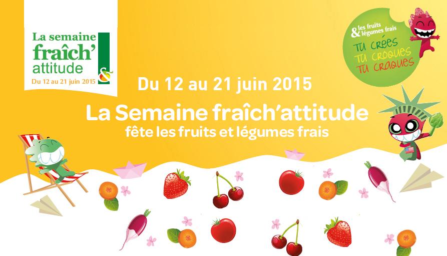 Du 12 au 21 juin 2015, la Semaine fraîch'attitude fête les fruits et légumes frais