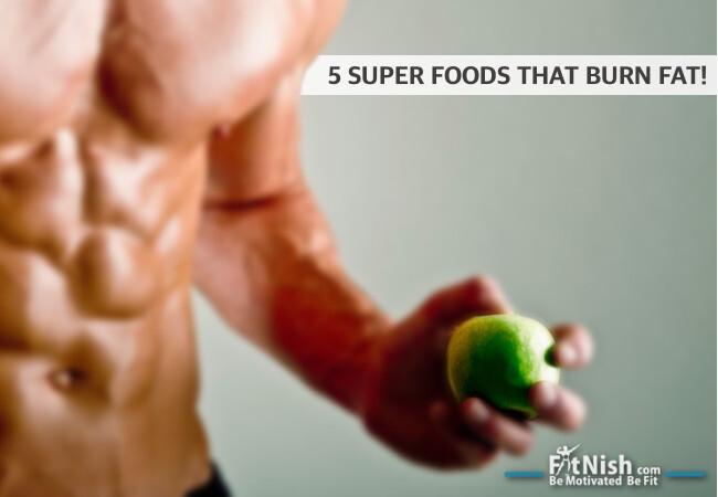 5 SUPER FOODS THAT BURN FAT!