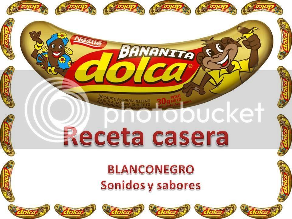 Bananitas Dolca [Formas nueva y tradicional]