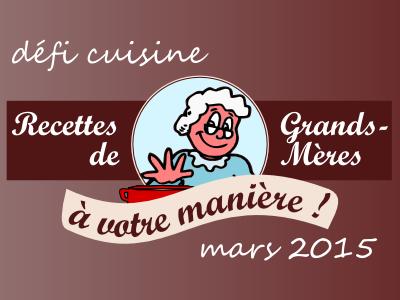 Défi de cuisine : Défi les Recettes de Grands-Mères à votre manière