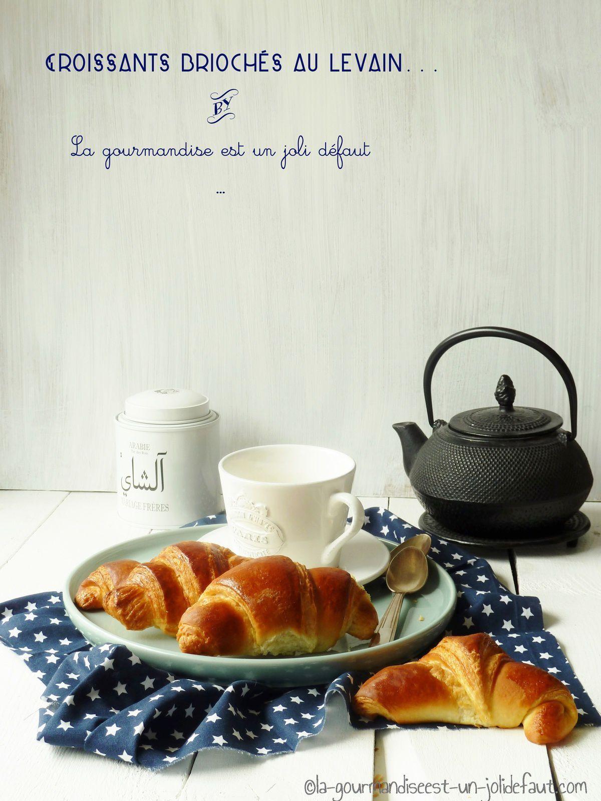 Croissants briochés au levain