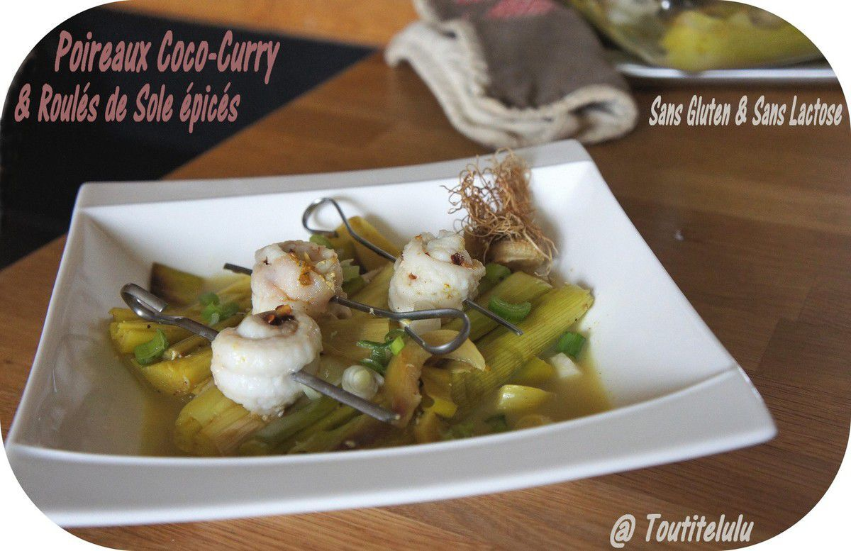 Poireaux Coco-Curry au four et Roulés de filets de Sole épicés ... sans gluten et sans lactose
