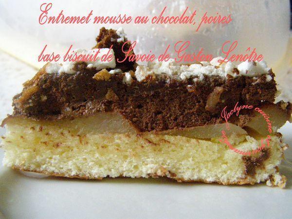Entremet mousse aux chocolats Barry/poires, sur base de biscuit de savoie de Gaston Lenôtre