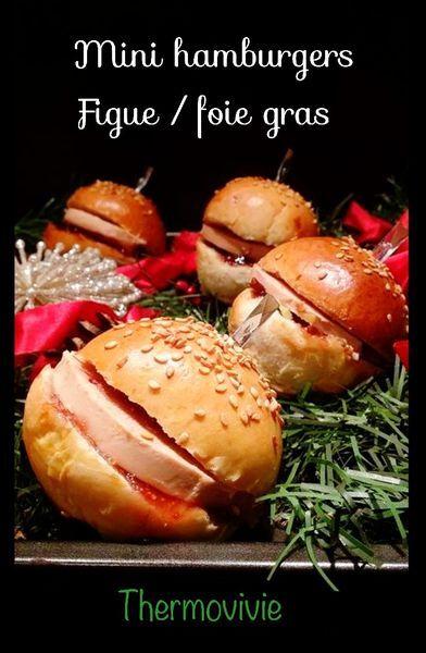 Mini hamburger figue foie gras pour un apéro festif