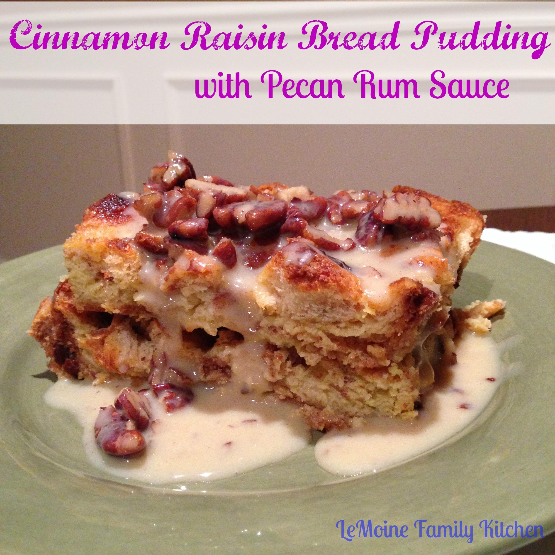 Cinnamon Raisin Bread Pudding with Pecan Rum Sauce