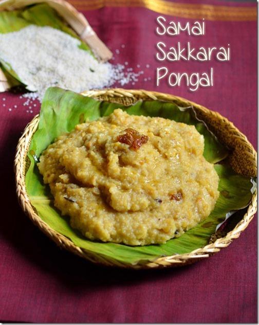 SAMAI SAKKARAI PONGAL/LITTLE MILLET SWEET PONGAL RECIPE