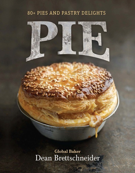 PIE: 80+ Pies and Pastry Delights