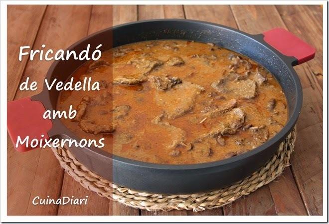 FRICANDÓ DE VEDELLA AMB MOIXERNONS