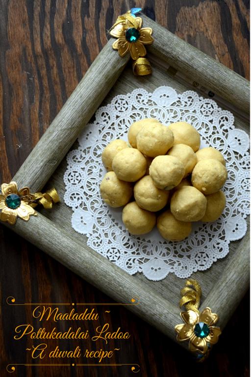 Maaladdu / Maladu / Pottukadalai Ladoo ~ Roasted Gram Dal Balls | A Diwali Recipe