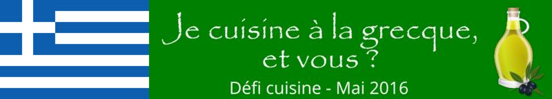 Défi Cuisine : Je cuisine à la grecque et vous ? ( défi cuisine mai 2016 )