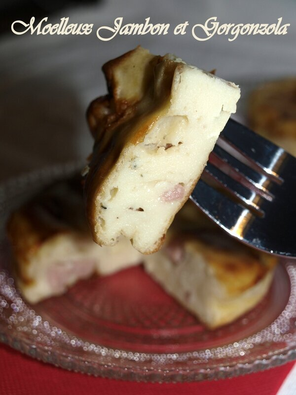 Moelleux jambon et gorgonzola