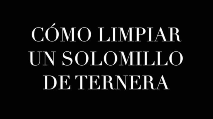 CÓMO LIMPIAR UN SOLOMILLO DE TERNERA