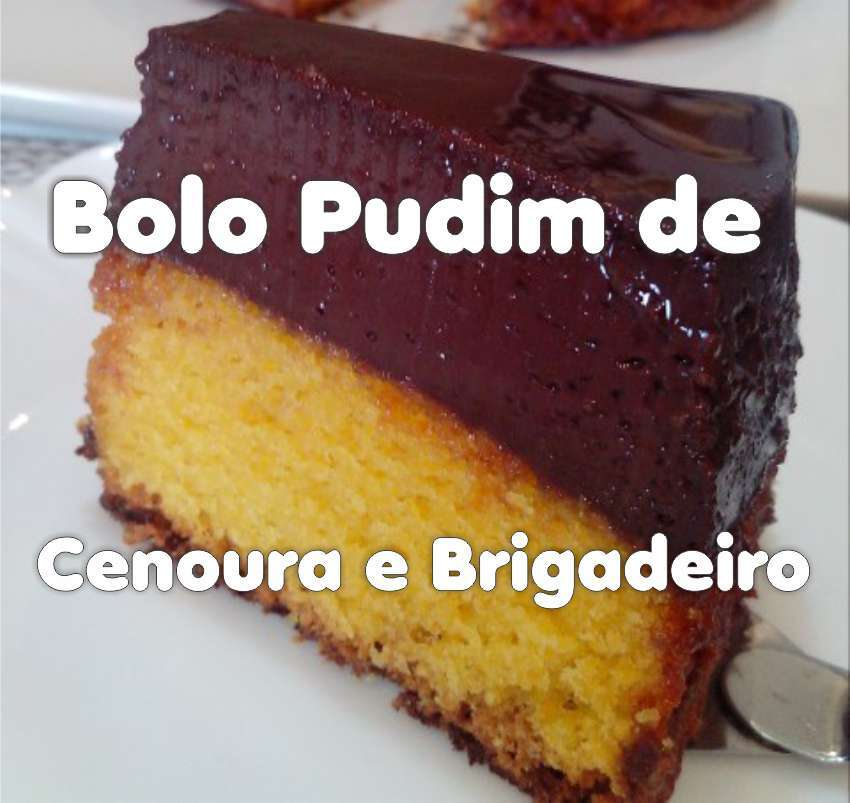 Bolo Pudim de Cenoura com Brigadeiro