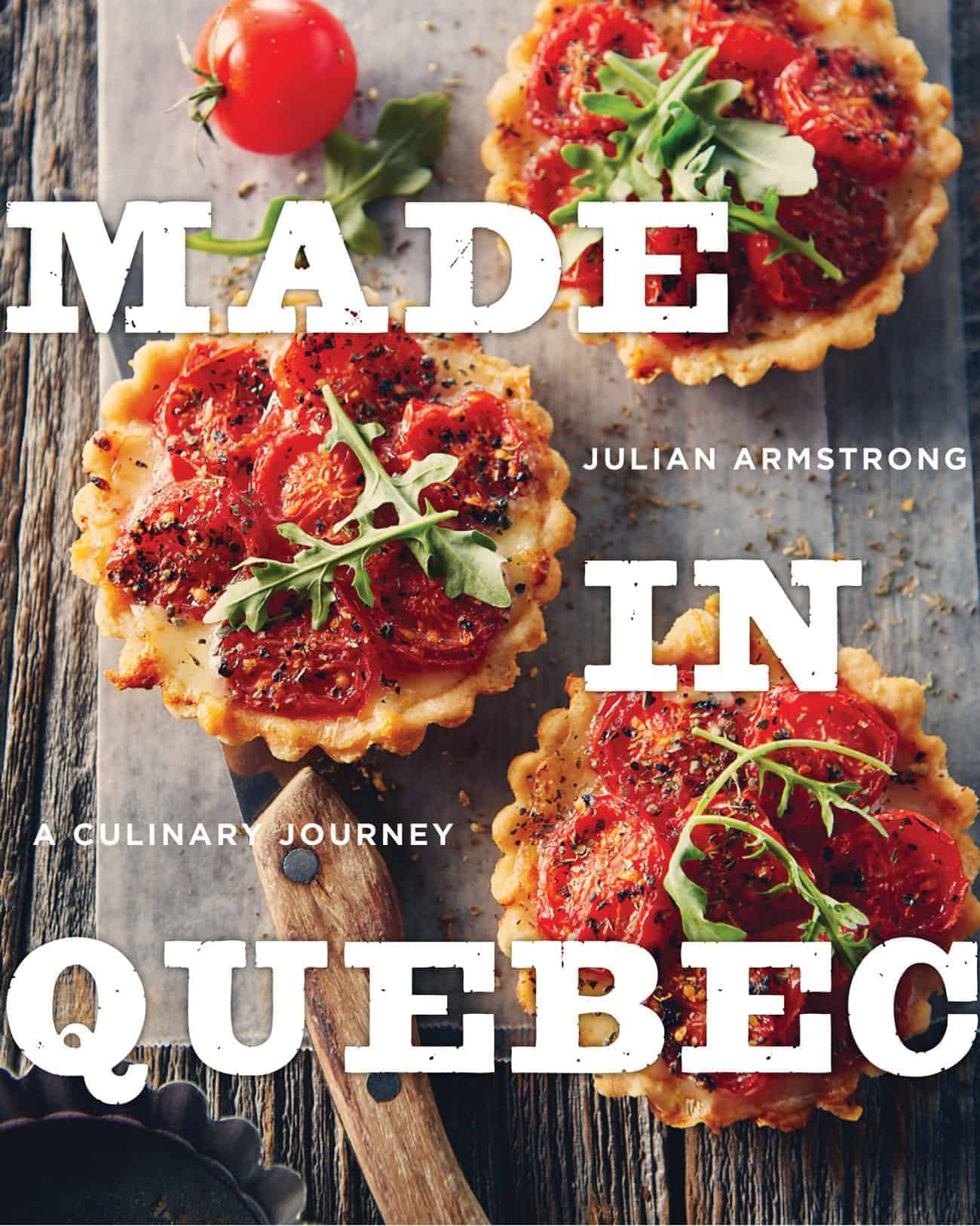Made In Quebec : A culinary  journey – une ode d'amour à la cuisine d'ici