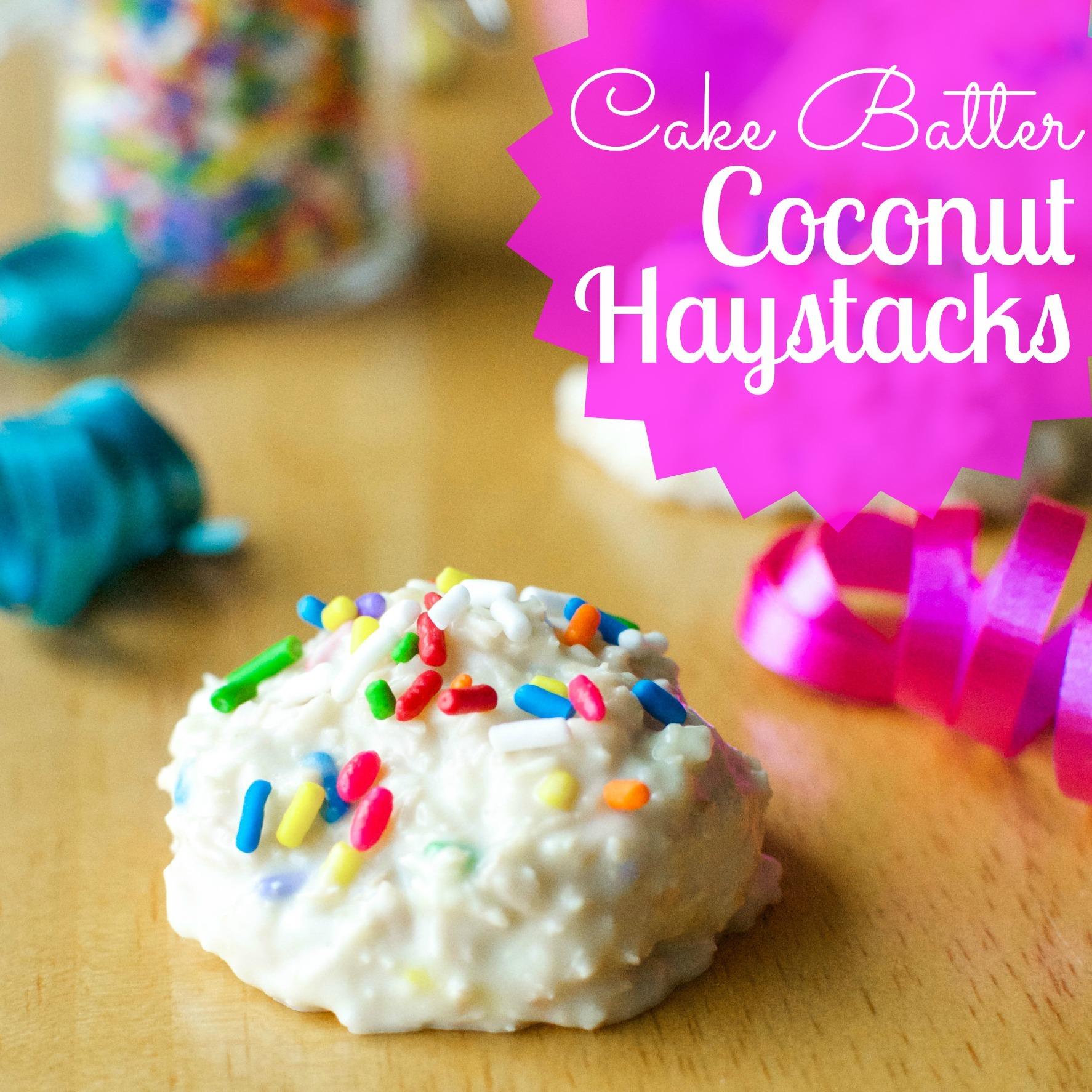 Cake Batter Coconut Haystacks
