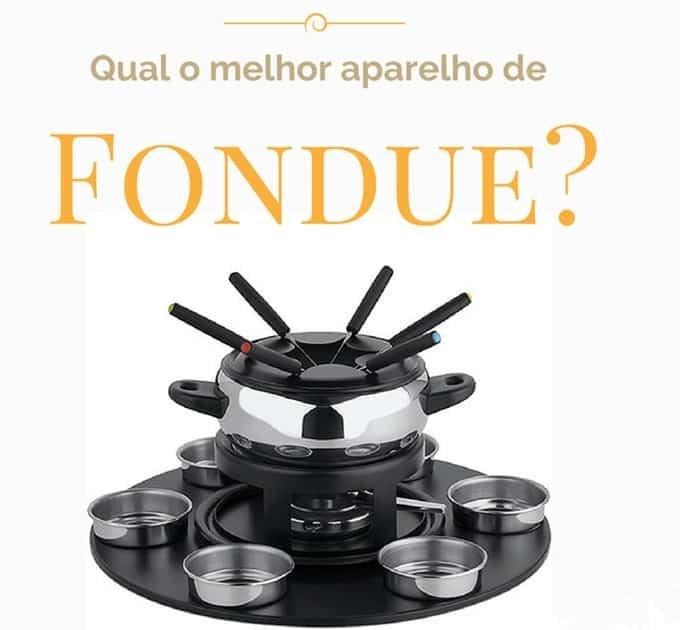 Qual o melhor aparelho de fondue?