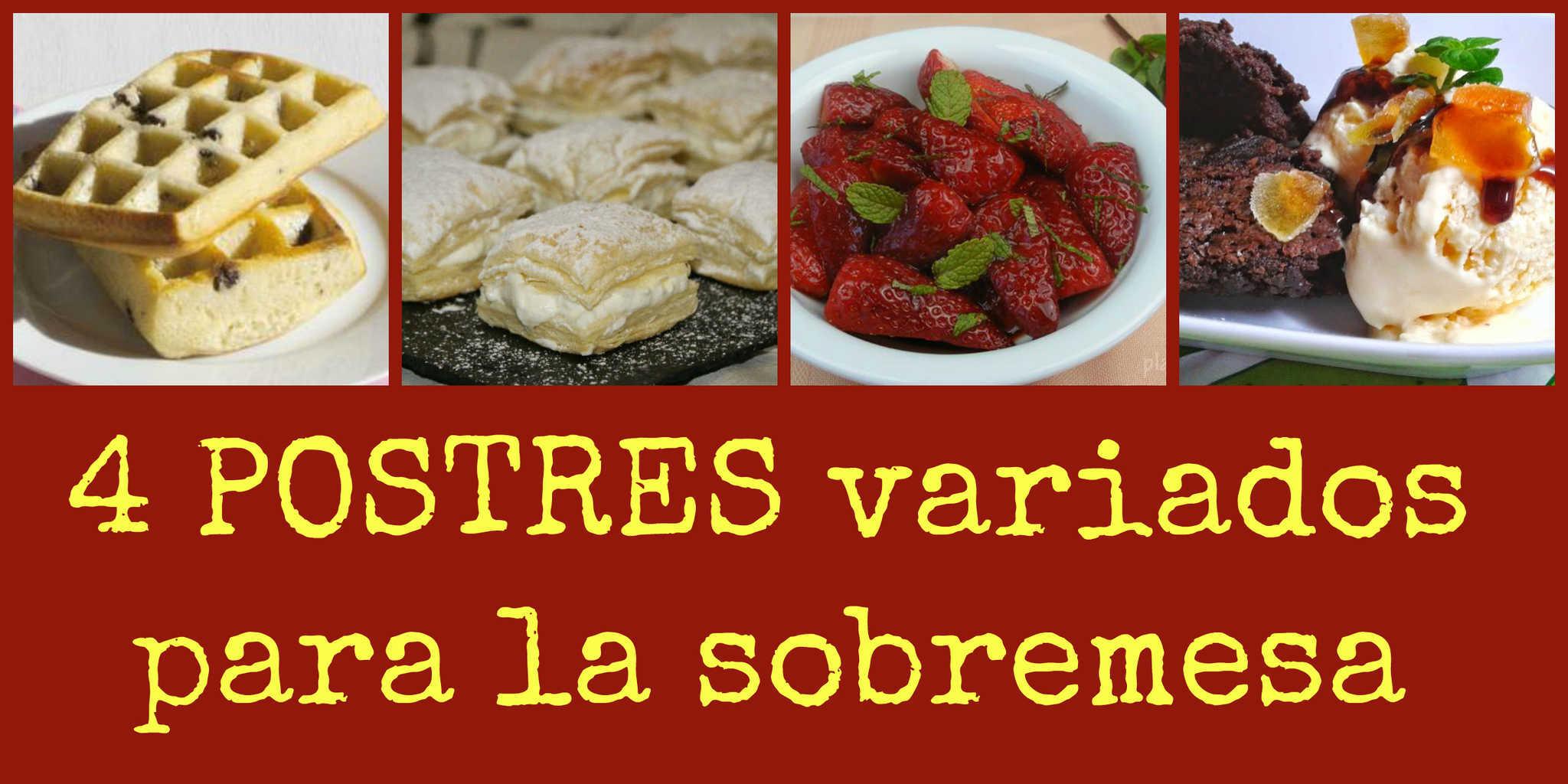 4 Postres variados para disfrutar de la sobremesa
