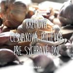 Krémová cesnaková polievka pre sychravé dni