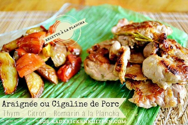 Plancha cigaline – Araignée ou cigaline de porc à la provençale