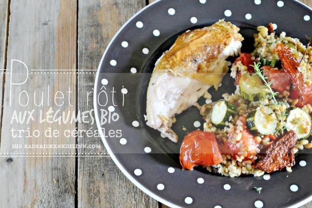 Poulet roti – Poulet aux légumes d'été et trio de céréales bio