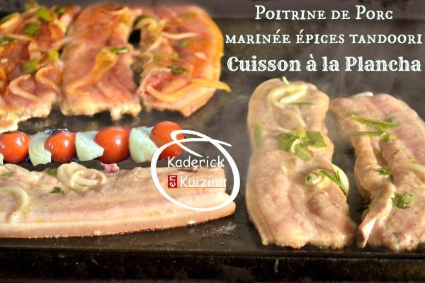 Poitrine porc – Plancha porc marinée tandoori ou citron thym