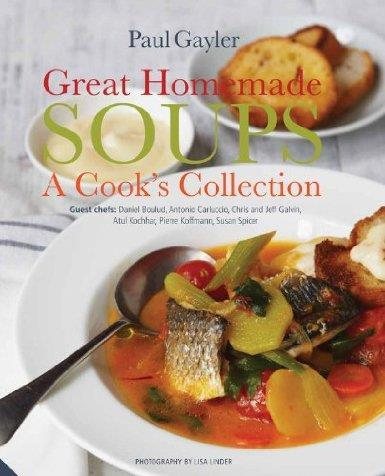 Great Homemade Soups: A Cook's Collection, by Paul Gayler