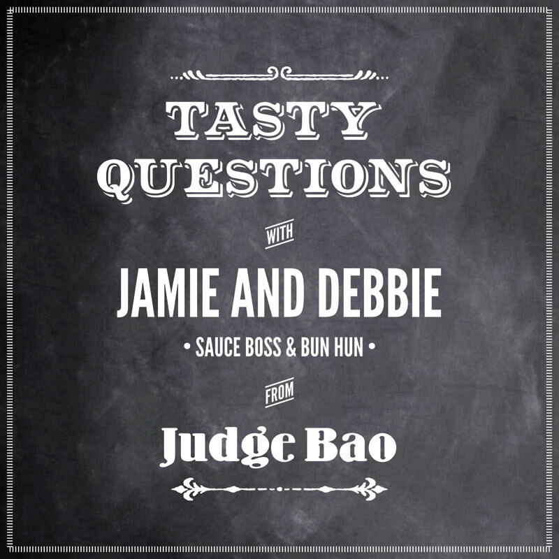 Tasty questions with Jamie and Debbie, Judge Bao